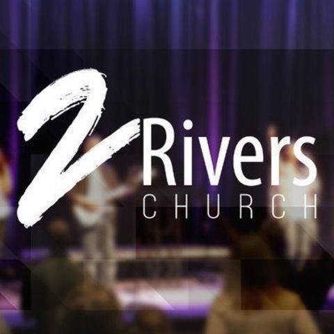 2Rivers Church - Lake Saint Louis, Missouri