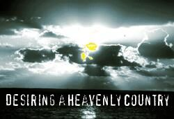 Desiring a heavenly country